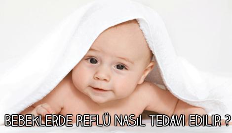 Bebeklerde Reflü Nasıl Tedavi Edilir